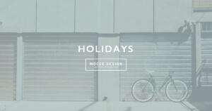 HOLIDAYS 【MOCCE DESIGN】モッセデザイン